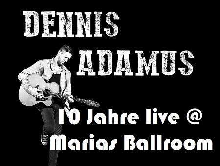 Dennis Adamus 2019 Header2 By Bettina Pankratz 450 54454 Dennis Adamus   Celebrating Ten Years Live @ Marias Ballroom